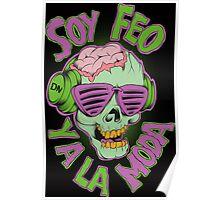 Soy  Feo y a la Moda Poster