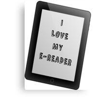 I Love My E-Reader Canvas Print