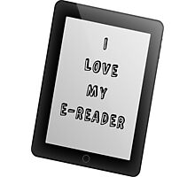 I Love My E-Reader Photographic Print