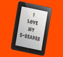 I Love My E-Reader T-Shirt
