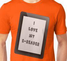 I Love My E-Reader Unisex T-Shirt