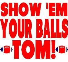 Show Them Your Balls Tom - blue and red Photographic Print