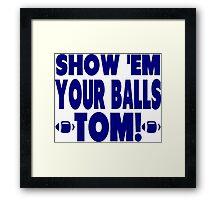 Show Them Your Balls Tom - blue  Framed Print