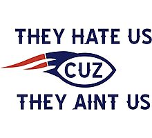 They hate us cuz they aint us BOSTON Photographic Print