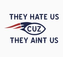 They hate us cuz they aint us BOSTON T-Shirt