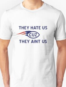 They hate us cuz they aint us BOSTON Unisex T-Shirt