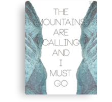 Mountains Are Calling1 Canvas Print