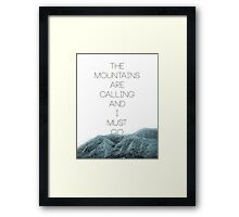 Mountains Are Calling2 Framed Print