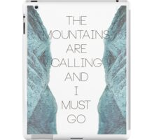 Mountains Are Calling1 iPad Case/Skin
