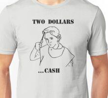 I want my Two Dollars Unisex T-Shirt