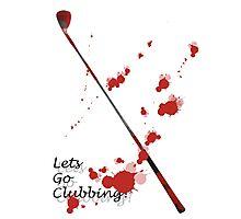 Let's Go (Actual) Clubbing! Photographic Print