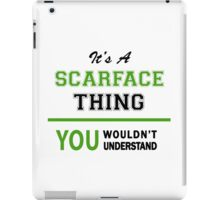 It's a SCARFACE thing, you wouldn't understand !! iPad Case/Skin