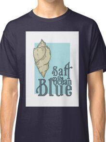 Sail the Ocean Blue Classic T-Shirt