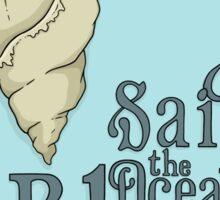 Sail the Ocean Blue Sticker