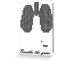 Breathe the Game Greeting Card