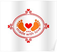 Made with love, baby feet with heart Poster