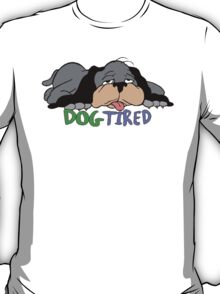 Dog Tired T-Shirt