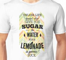 Quote - Lemonade without Sugar Sucks!!! Unisex T-Shirt