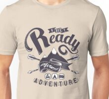 Quote - Get ready for Adventure Unisex T-Shirt