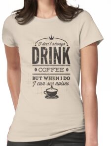 Quote - Drink, Drink, me!? Womens Fitted T-Shirt