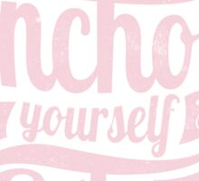 Quote - Anchor yourself to something special Sticker