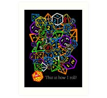 D&D (Dungeons and Dragons) - This is how I roll! Art Print