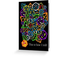 D&D (Dungeons and Dragons) - This is how I roll! Greeting Card