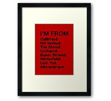 I'M FROM Framed Print