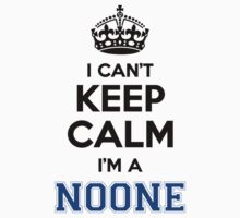 I cant keep calm Im a NOONE by icant