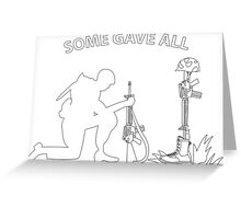 Fallen Soldier - Kneeling - Some Gave All Greeting Card
