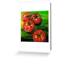 Tomatoes... Greeting Card