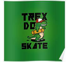 TREX DO SKATE Poster