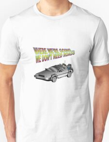 We Don't Need Roads in a Delorean T-Shirt
