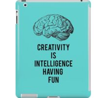 creativity is intelligence having fun iPad Case/Skin