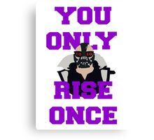You Only Rise Once Canvas Print