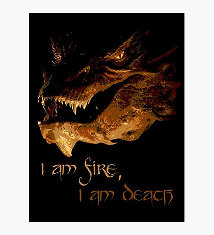 I am fire, I am Death Photographic Print