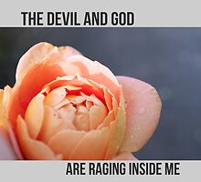THE DEVIL AND GOD ARE RAGING INSIDE ME - BRAND NEW by chloelizabethx