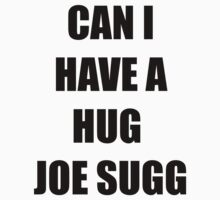 Can I Have A Hug Joe Sugg by bandsandyoutube