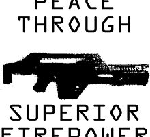 Peace Through Superior Firepower by ShortChangeHero