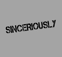 SINCERIOUSLY by Jordan Williams