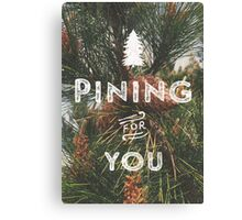 PINING FOR YOU Canvas Print