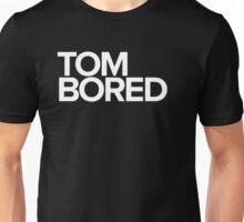 Tom Bored Unisex T-Shirt