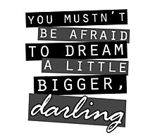 Dream Bigger Photographic Print