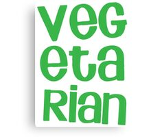 VEGETARIAN Canvas Print