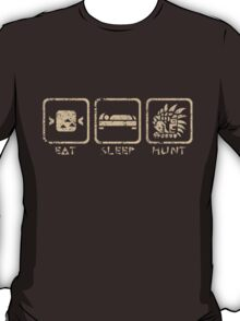 Eat, sleep, hunt. (alternative version) T-Shirt