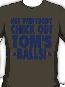 Check Out Tom's Balls! T-Shirt