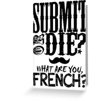 What Are You, French? Greeting Card