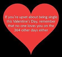If You're Upset About Being Single This Valentine's Day by PonchTheOwl