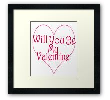 Will You Be My Valentine? Framed Print