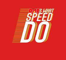 DAT's What Speed DO Unisex T-Shirt